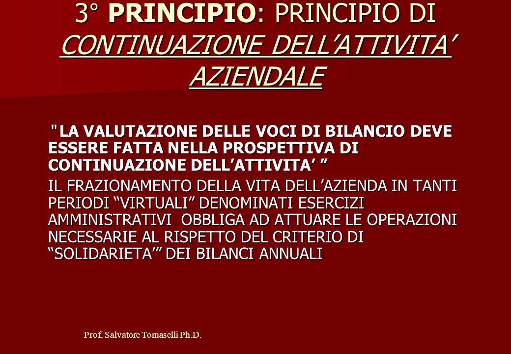 """Prof. Salvatore Tomaselli Ph.D. 2° PRINCIPIO: PRINCIPIO DI PRUDENZA """" IL BILANCIO DEVE FONDARSI SULLA NON SOPRAVALUTAZIONE DELLE ATTIVITA' E NON SOTTO"""