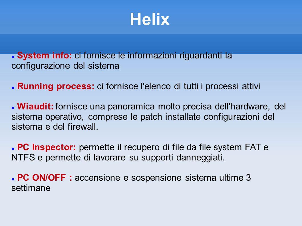 System info: ci fornisce le informazioni riguardanti la configurazione del sistema Running process: ci fornisce l elenco di tutti i processi attivi Wiaudit: fornisce una panoramica molto precisa dell hardware, del sistema operativo, comprese le patch installate configurazioni del sistema e del firewall.