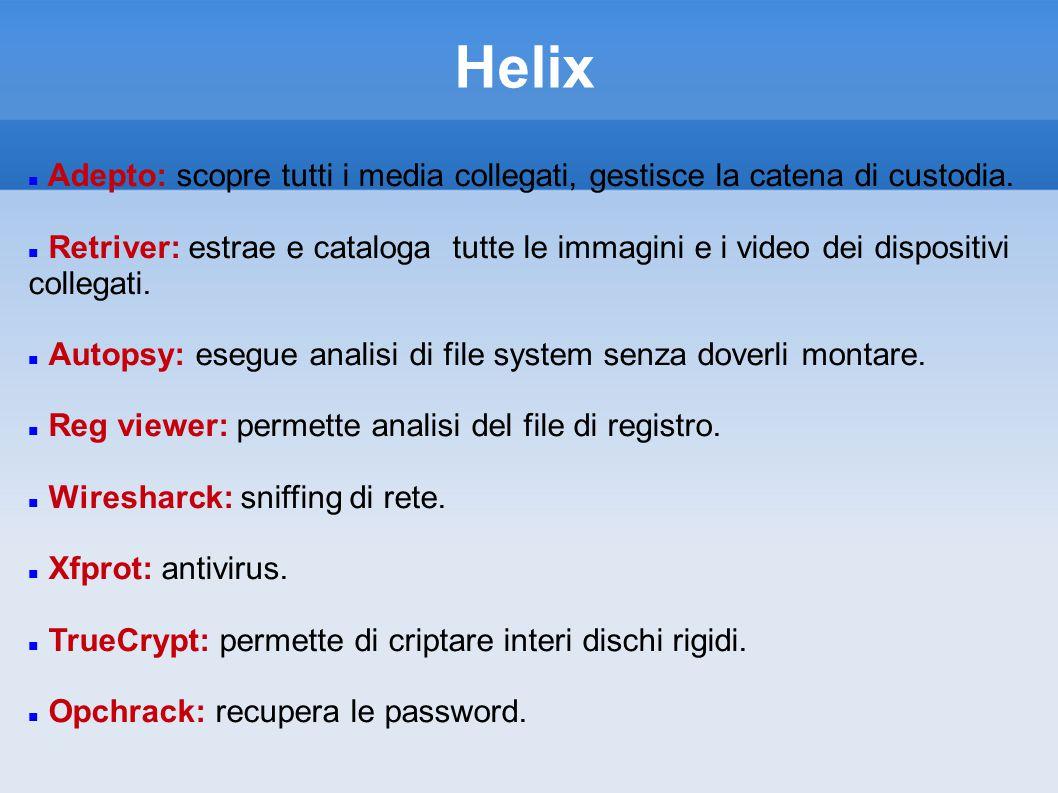 Helix Adepto: scopre tutti i media collegati, gestisce la catena di custodia.