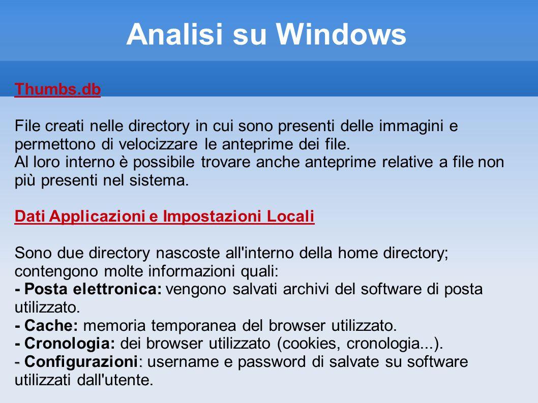 Analisi su Windows Thumbs.db File creati nelle directory in cui sono presenti delle immagini e permettono di velocizzare le anteprime dei file.