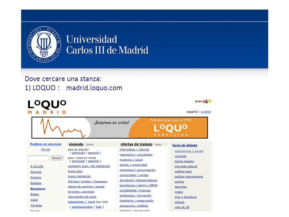 Dove cercare una stanza: 1) LOQUO : madrid.loquo.com