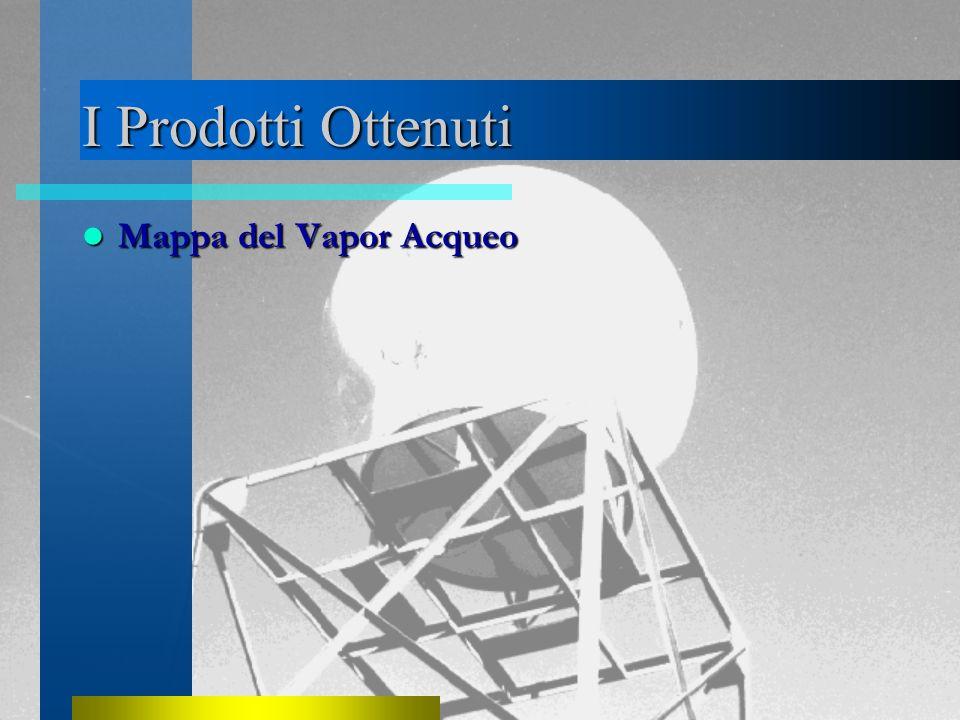I Prodotti Ottenuti Mappa del Vapor Acqueo Mappa del Vapor Acqueo