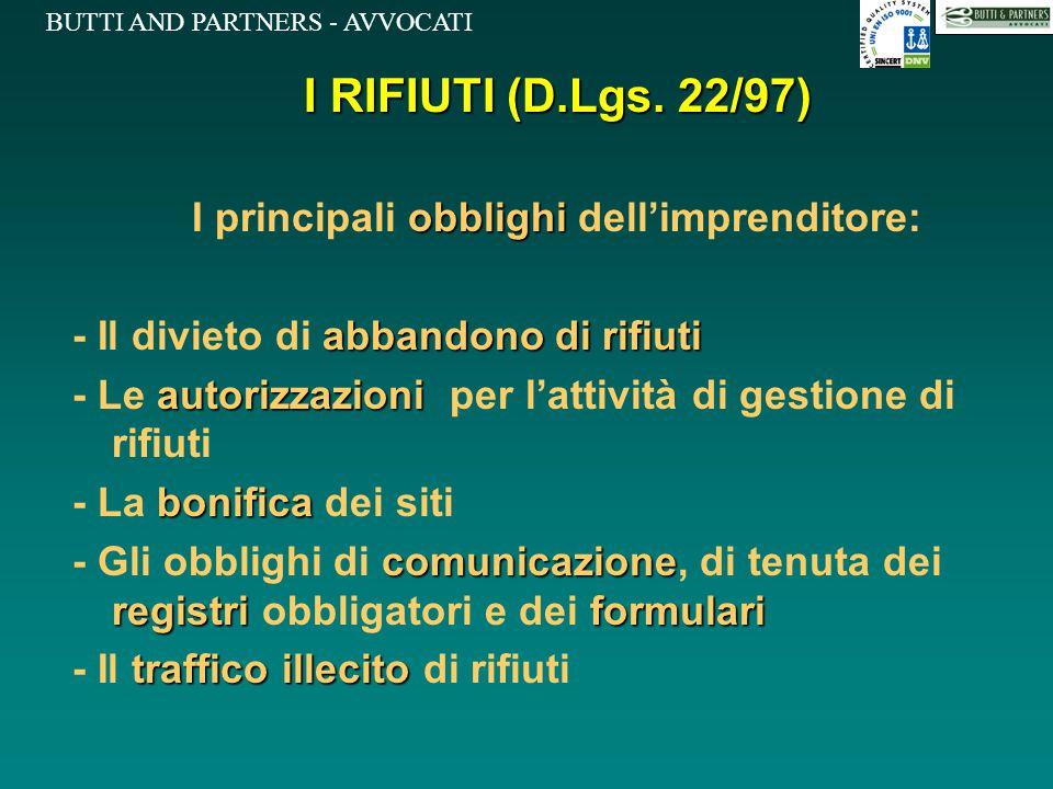 BUTTI AND PARTNERS - AVVOCATI I RIFIUTI (D.Lgs. 22/97) obblighi I principali obblighi dell'imprenditore: abbandono di rifiuti - Il divieto di abbandon