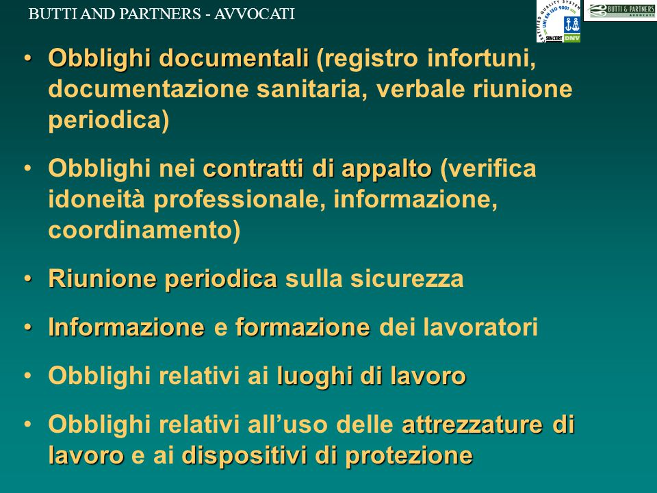 BUTTI AND PARTNERS - AVVOCATI Obblighi documentaliObblighi documentali (registro infortuni, documentazione sanitaria, verbale riunione periodica) cont