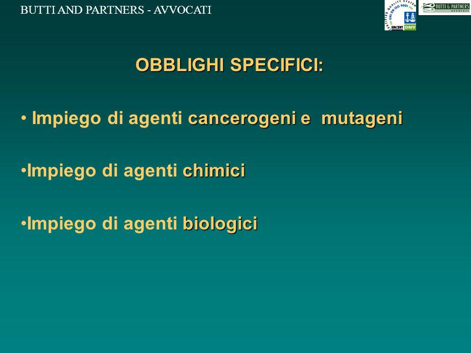 BUTTI AND PARTNERS - AVVOCATI OBBLIGHI SPECIFICI: cancerogeni e mutageni Impiego di agenti cancerogeni e mutageni chimiciImpiego di agenti chimici bio