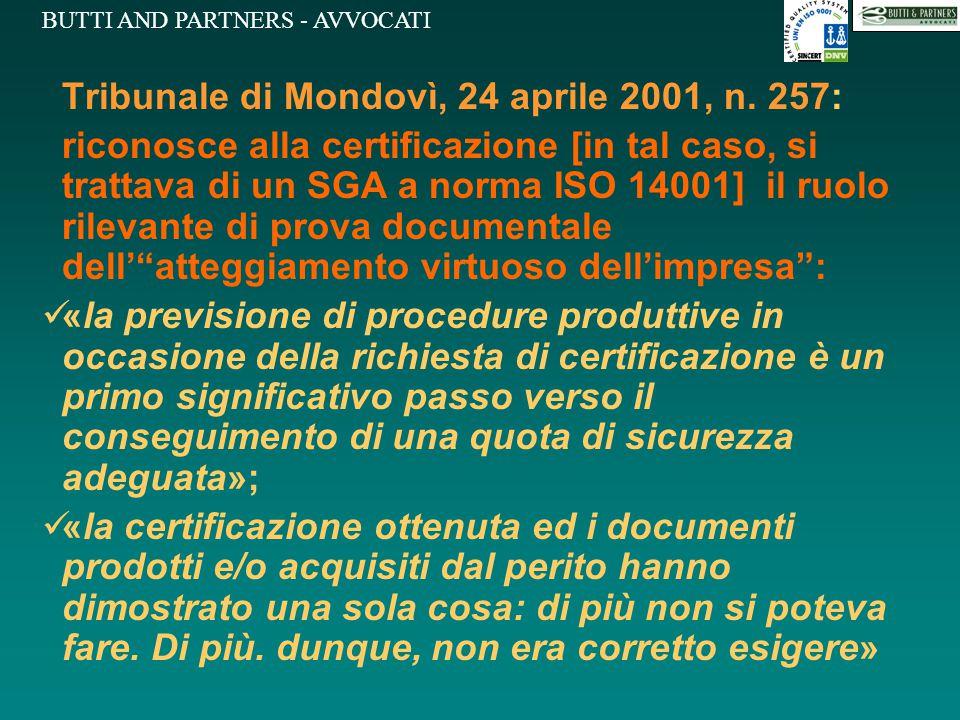 BUTTI AND PARTNERS - AVVOCATI Tribunale di Mondovì, 24 aprile 2001, n. 257: riconosce alla certificazione [in tal caso, si trattava di un SGA a norma