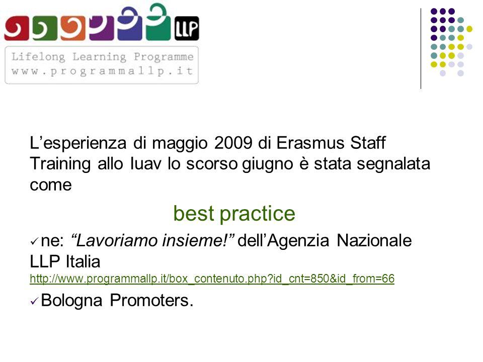 L'esperienza di maggio 2009 di Erasmus Staff Training allo Iuav lo scorso giugno è stata segnalata come best practice ne: Lavoriamo insieme! dell'Agenzia Nazionale LLP Italia http://www.programmallp.it/box_contenuto.php id_cnt=850&id_from=66 Bologna Promoters.