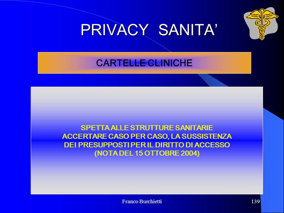 Franco Burchietti139 PRIVACY SANITA' CARTELLE CLINICHE SPETTA ALLE STRUTTURE SANITARIE ACCERTARE CASO PER CASO, LA SUSSISTENZA DEI PRESUPPOSTI PER IL