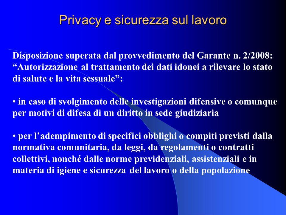 """Privacy e sicurezza sul lavoro Disposizione superata dal provvedimento del Garante n. 2/2008: """"Autorizzazione al trattamento dei dati idonei a rilevar"""