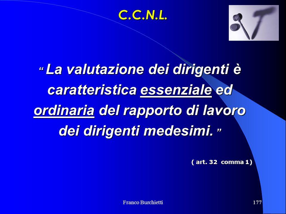 """Franco Burchietti177 """" La valutazione dei dirigenti è caratteristica essenziale ed ordinaria del rapporto di lavoro dei dirigenti medesimi. """" ( art. 3"""
