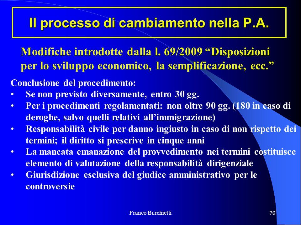 """Franco Burchietti70 Il processo di cambiamento nella P.A. Modifiche introdotte dalla l. 69/2009 """"Disposizioni per lo sviluppo economico, la semplifica"""