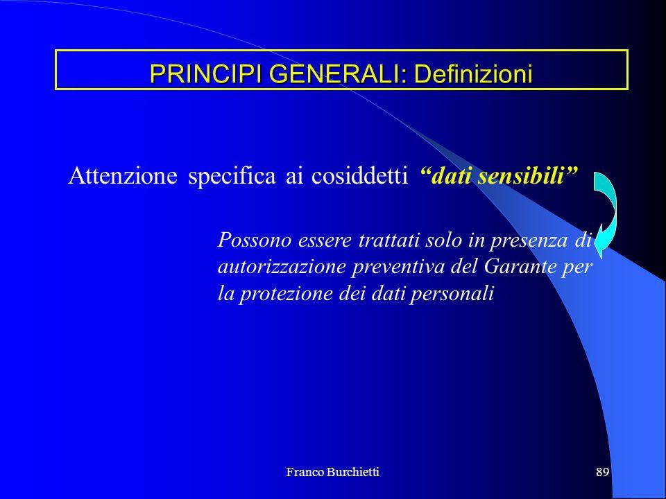 """Franco Burchietti89 Attenzione specifica ai cosiddetti """"dati sensibili"""" Possono essere trattati solo in presenza di autorizzazione preventiva del Gara"""