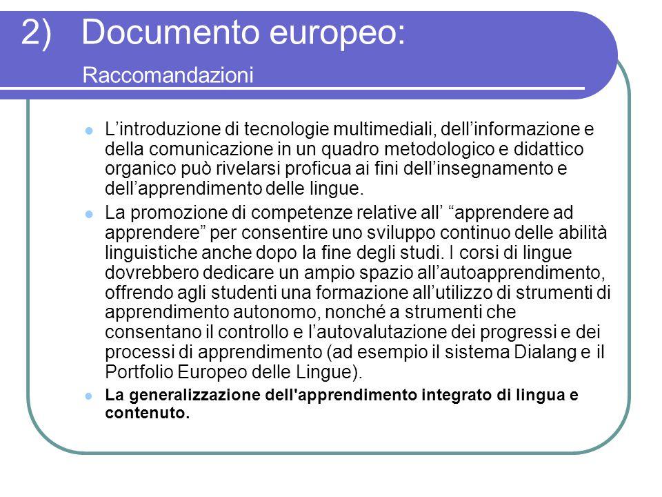 2) Documento europeo: Raccomandazioni L'introduzione di tecnologie multimediali, dell'informazione e della comunicazione in un quadro metodologico e d