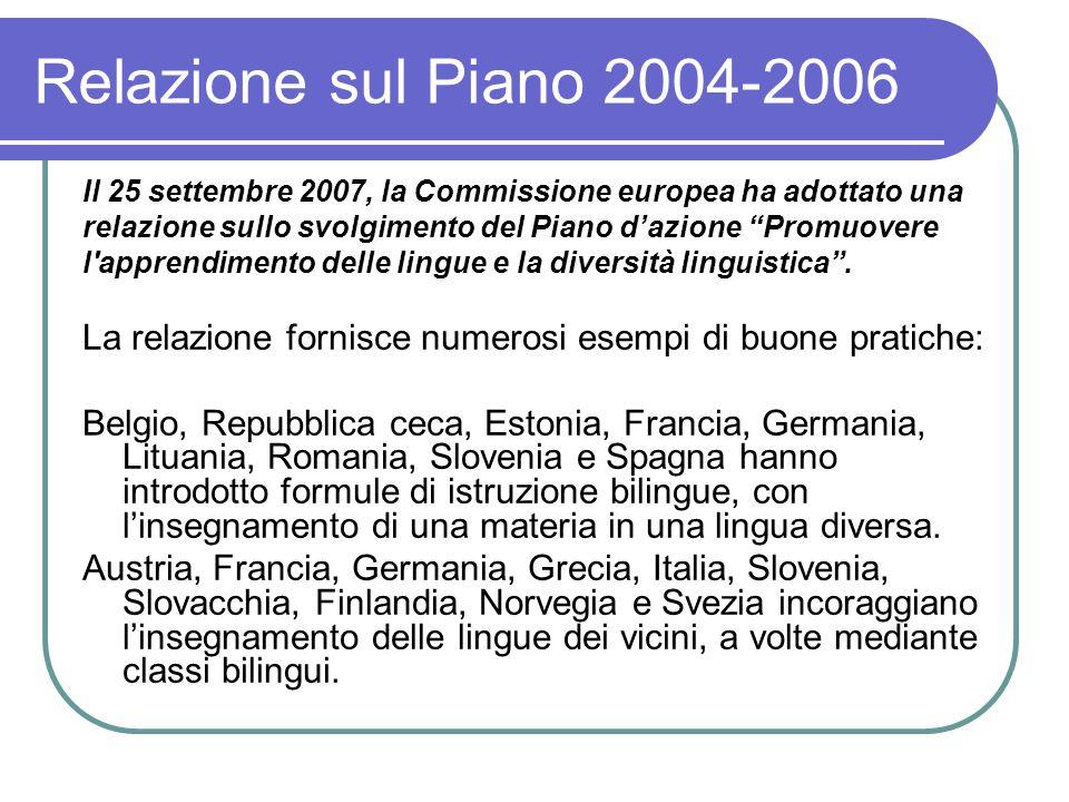 """Relazione sul Piano 2004-2006 Il 25 settembre 2007, la Commissione europea ha adottato una relazione sullo svolgimento del Piano d'azione """"Promuovere"""