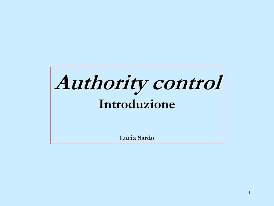 1 Authority control Introduzione Lucia Sardo
