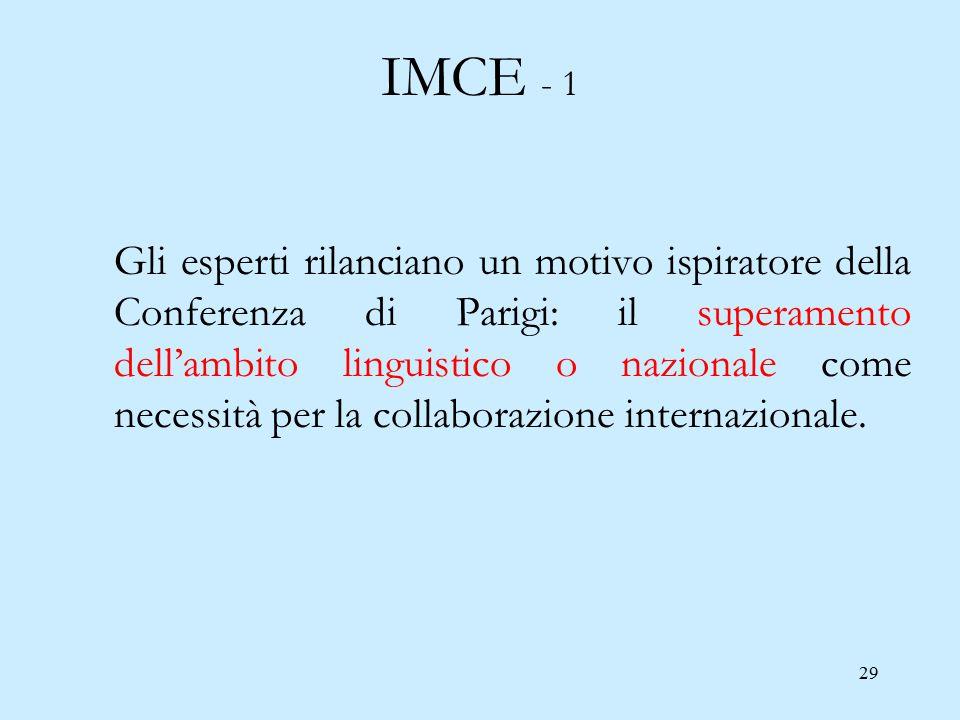 29 IMCE - 1 Gli esperti rilanciano un motivo ispiratore della Conferenza di Parigi: il superamento dell'ambito linguistico o nazionale come necessità