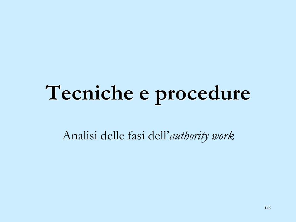 62 Tecniche e procedure Analisi delle fasi dell'authority work