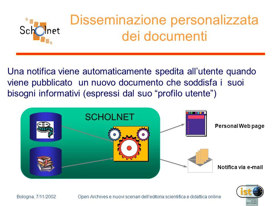 Bologna, 7/11/2002Open Archives e nuovi scenari dell'editoria scientifica e didattica online Disseminazione personalizzata dei documenti Una notifica