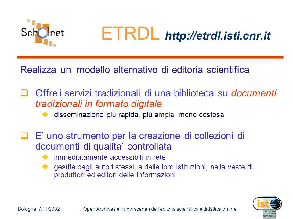 Bologna, 7/11/2002Open Archives e nuovi scenari dell'editoria scientifica e didattica online Obiettivo Infrastruttura di biblioteca digitale di seconda generazione  Nuovi servizi  Nuovi tipi di documenti