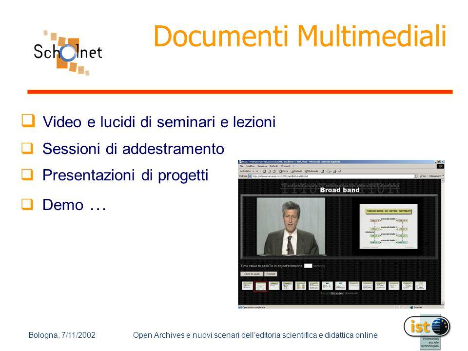 Bologna, 7/11/2002Open Archives e nuovi scenari dell'editoria scientifica e didattica online Architettura (cont.) Scholnet Repository Interfaccia OAI