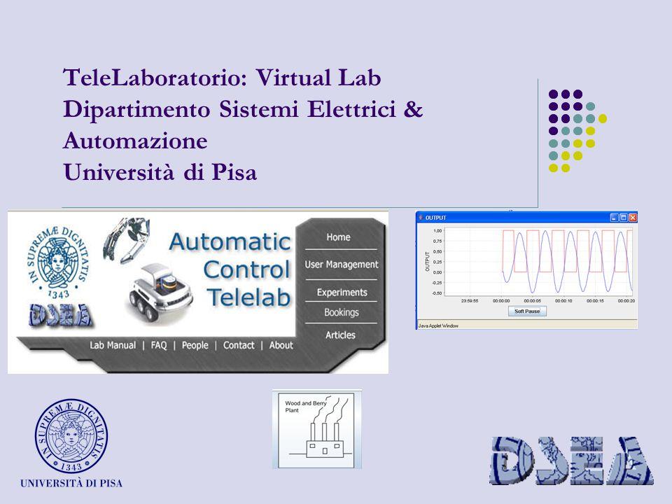 TeleLaboratorio: Virtual Lab Dipartimento Sistemi Elettrici & Automazione Università di Pisa