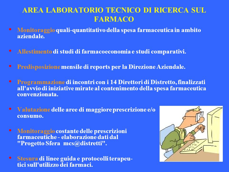 AREA LABORATORIO TECNICO DI RICERCA SUL FARMACO Monitoraggio quali-quantitativo della spesa farmaceutica in ambito aziendale. Allestimento di studi di