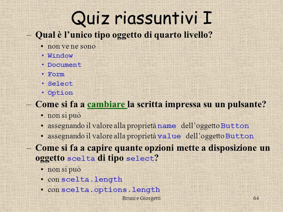 Bruni e Giorgetti64 Quiz riassuntivi I –Qual è l'unico tipo oggetto di quarto livello.