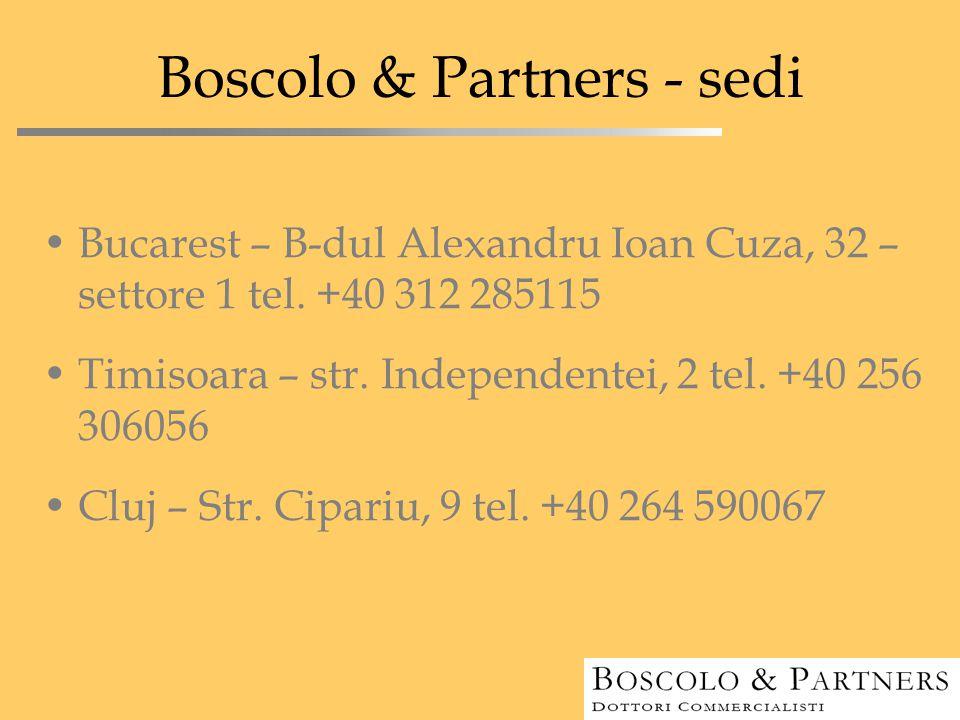 Boscolo & Partners - sedi Bucarest – B-dul Alexandru Ioan Cuza, 32 – settore 1 tel. +40 312 285115 Timisoara – str. Independentei, 2 tel. +40 256 3060