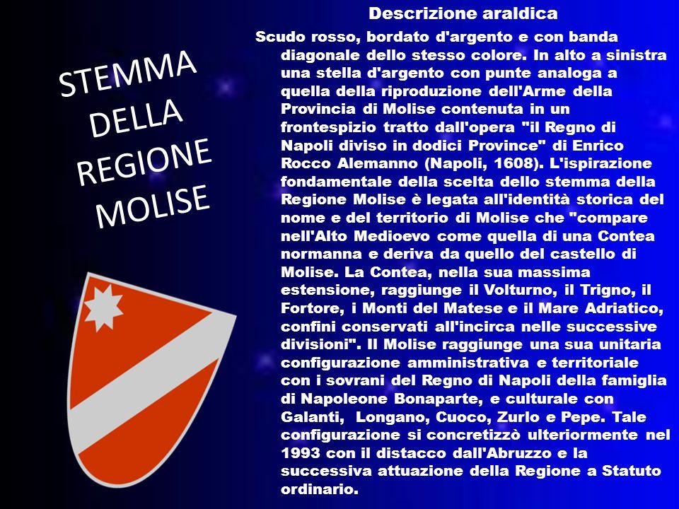 STEMMA DELLA REGIONE MOLISE Descrizione araldica Scudo rosso, bordato d argento e con banda diagonale dello stesso colore.