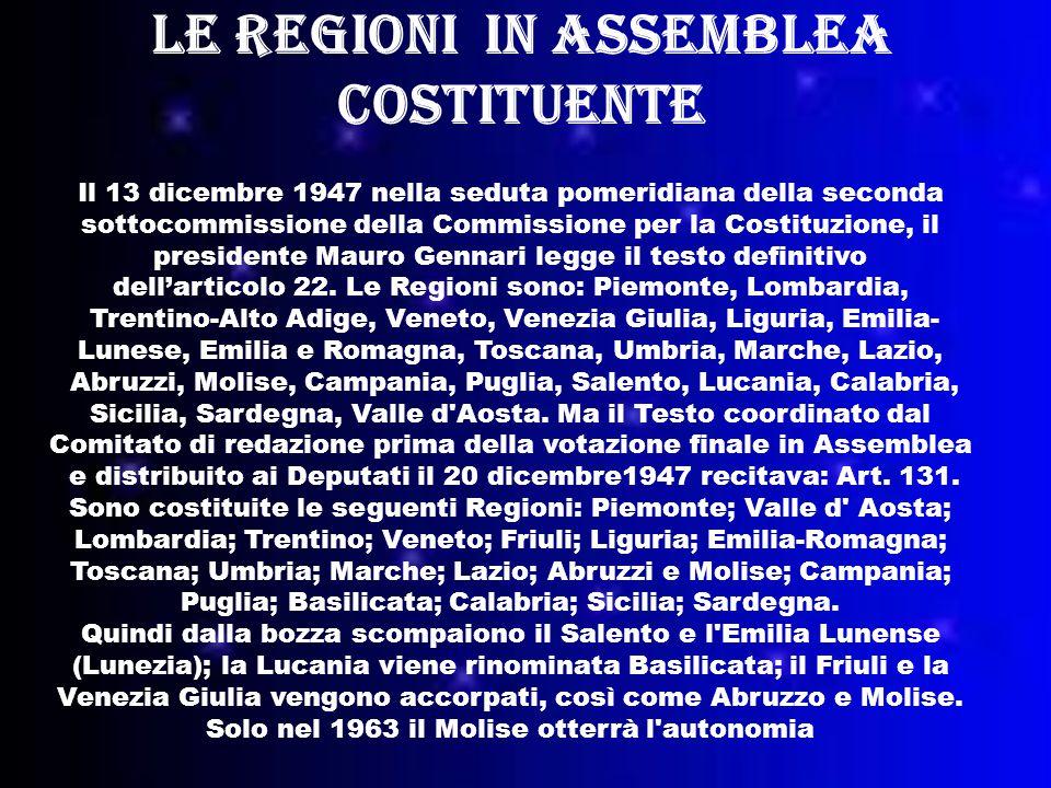 Le regioni in Assemblea Costituente Il 13 dicembre 1947 nella seduta pomeridiana della seconda sottocommissione della Commissione per la Costituzione, il presidente Mauro Gennari legge il testo definitivo dell'articolo 22.