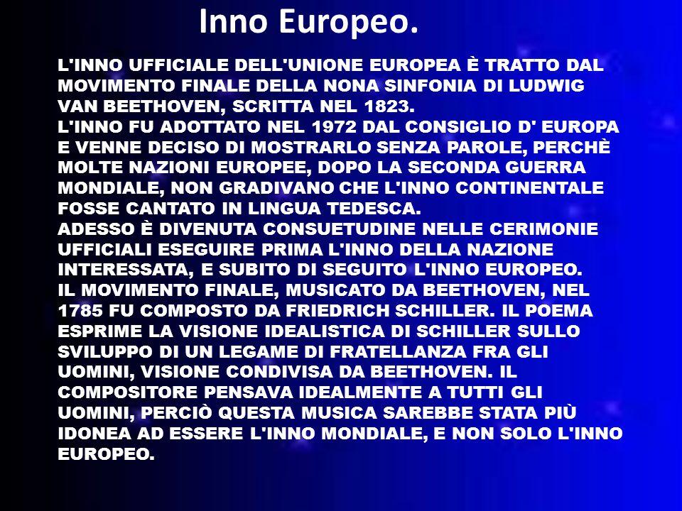 L INNO UFFICIALE DELL UNIONE EUROPEA È TRATTO DAL MOVIMENTO FINALE DELLA NONA SINFONIA DI LUDWIG VAN BEETHOVEN, SCRITTA NEL 1823.