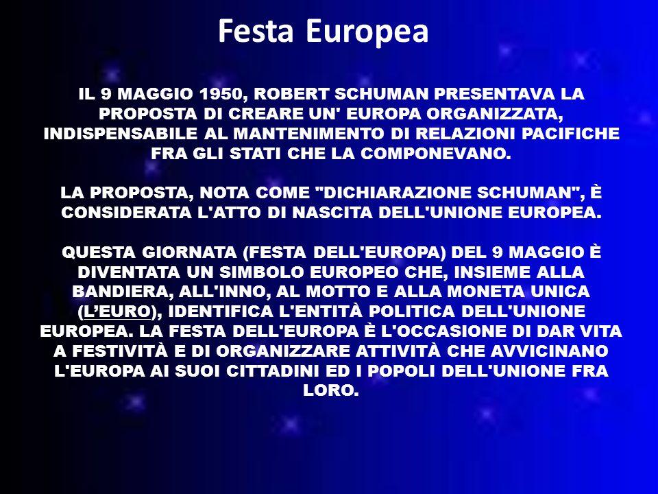 IL 9 MAGGIO 1950, ROBERT SCHUMAN PRESENTAVA LA PROPOSTA DI CREARE UN EUROPA ORGANIZZATA, INDISPENSABILE AL MANTENIMENTO DI RELAZIONI PACIFICHE FRA GLI STATI CHE LA COMPONEVANO.