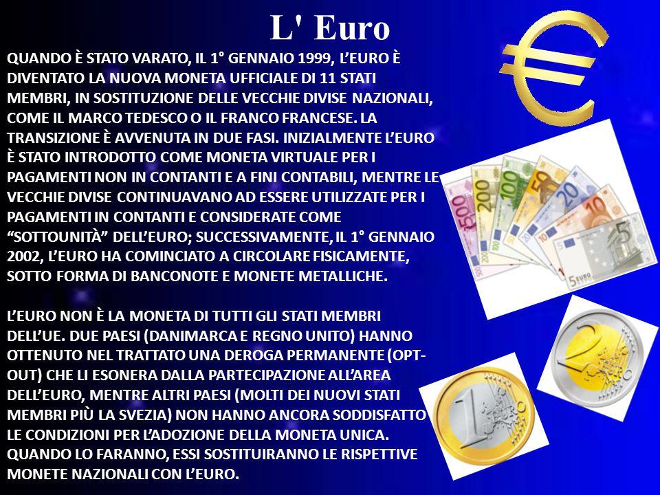 QUANDO È STATO VARATO, IL 1° GENNAIO 1999, L'EURO È DIVENTATO LA NUOVA MONETA UFFICIALE DI 11 STATI MEMBRI, IN SOSTITUZIONE DELLE VECCHIE DIVISE NAZIONALI, COME IL MARCO TEDESCO O IL FRANCO FRANCESE.