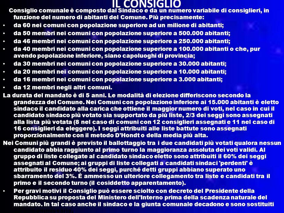 IL CONSIGLIO Il Consiglio comunale è composto dal Sindaco e da un numero variabile di consiglieri, in funzione del numero di abitanti del Comune.