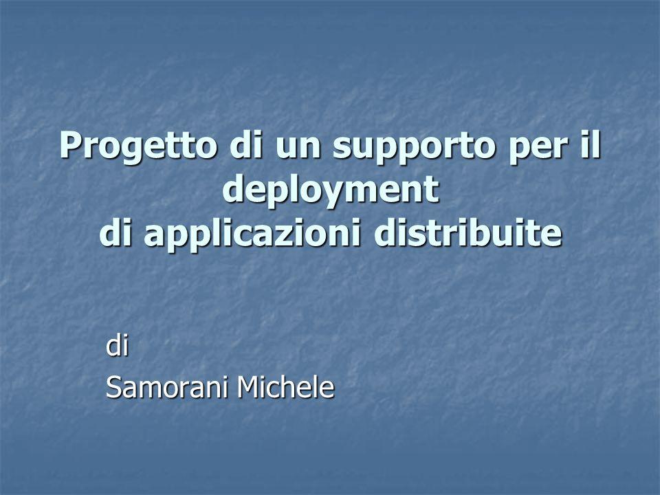 Progetto di un supporto per il deployment di applicazioni distribuite di Samorani Michele