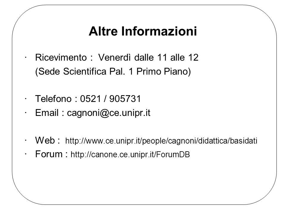 Altre Informazioni ·Ricevimento : Venerdì dalle 11 alle 12 (Sede Scientifica Pal.