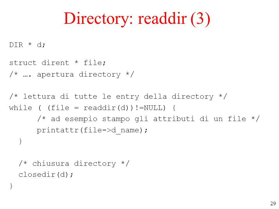 29 Directory: readdir (3) DIR * d; struct dirent * file; /* ….