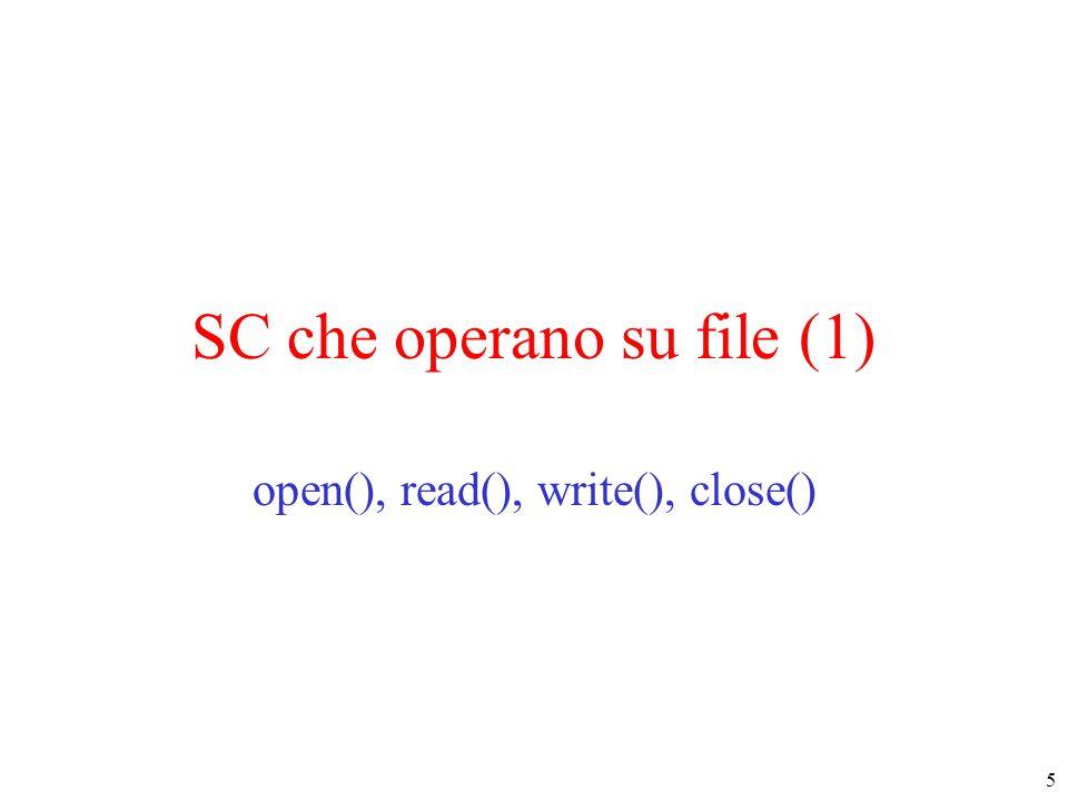 6 Apertura di un file : SC open() int open(const char * pathname, int flags) –pathname : PN relativo o assoluto del file –flags : indicano come voglio accedere al file O_RDONLY sola lettura, O_WRONLY sola scrittura, O_RDWR entrambe eventualmente messe in or bit a bit una o più delle seguenti maschere : O_APPEND scrittura in coda al file, O_CREAT se il file non esiste deve essere creato, O_TRUNC in fase di creazione, se il file esiste viene sovrascritto, O_EXCL in fase di creazione, se il file esiste si da errore