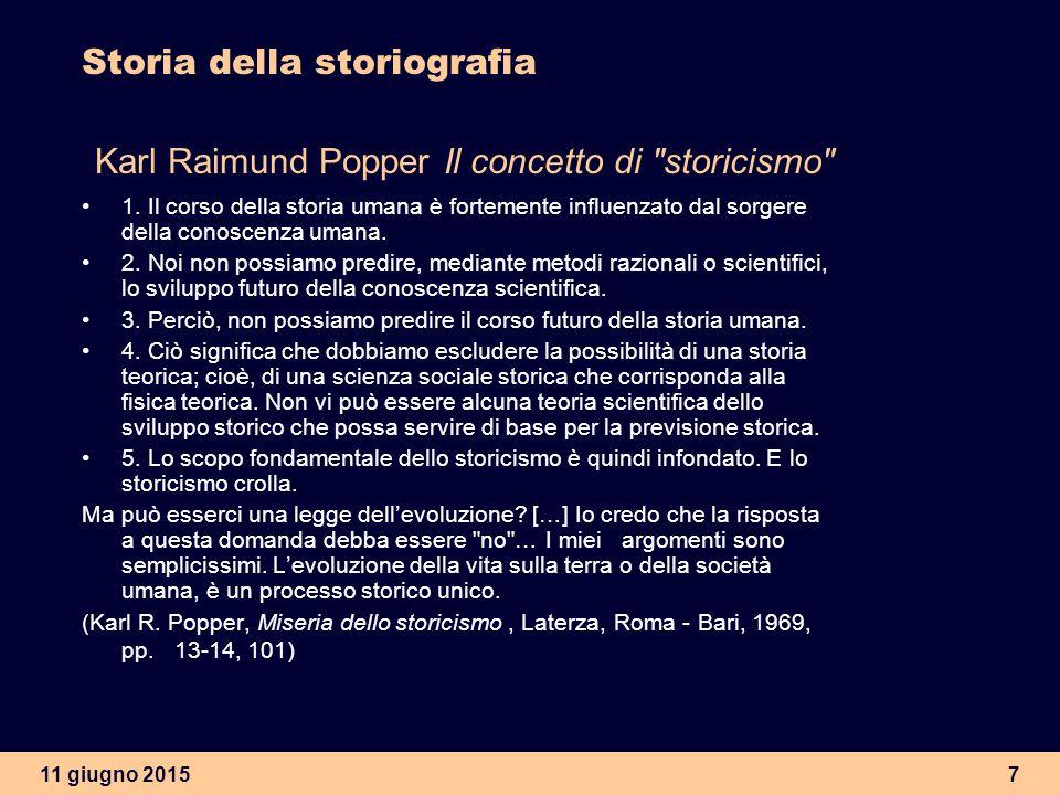 11 giugno 20157 Storia della storiografia Karl Raimund Popper Il concetto di
