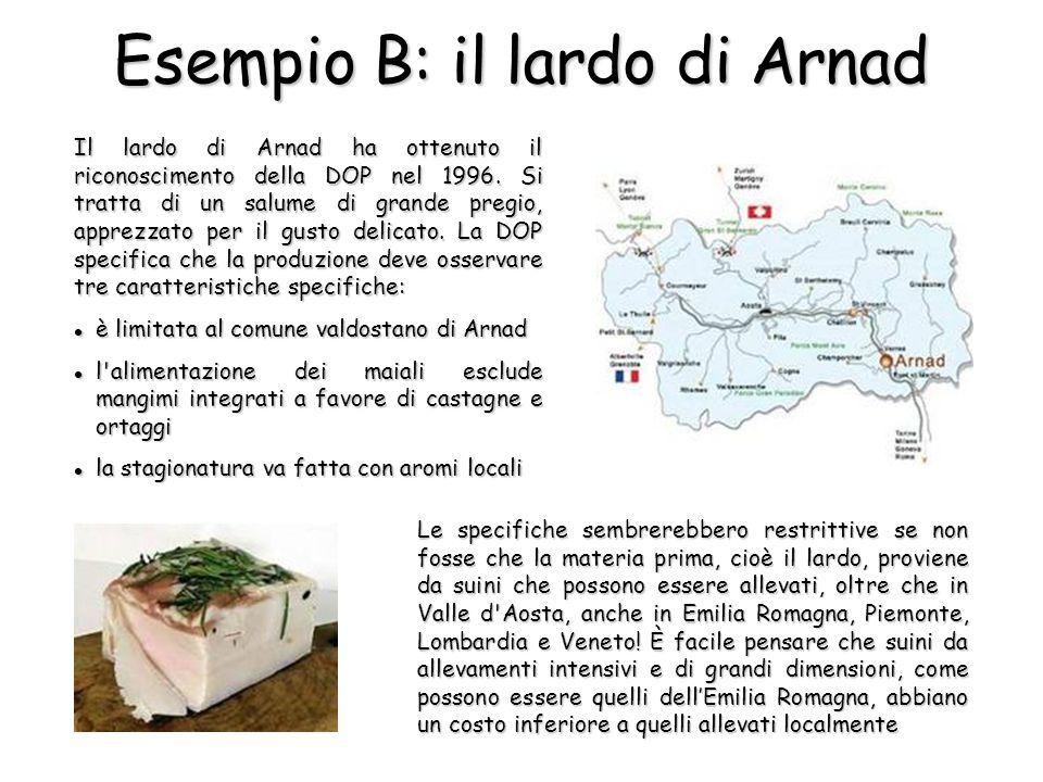 Le specifiche sembrerebbero restrittive se non fosse che la materia prima, cioè il lardo, proviene da suini che possono essere allevati, oltre che in Valle d Aosta, anche in Emilia Romagna, Piemonte, Lombardia e Veneto.