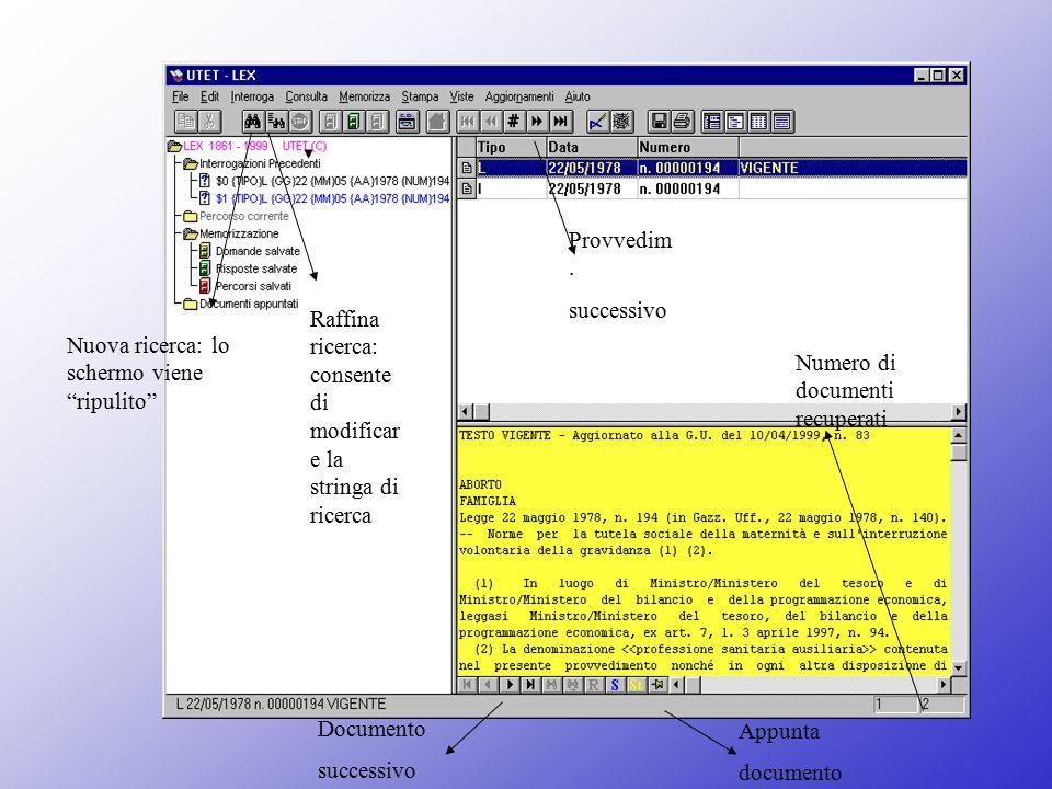 Nuova ricerca: lo schermo viene ripulito Raffina ricerca: consente di modificar e la stringa di ricerca Numero di documenti recuperati Provvedim.