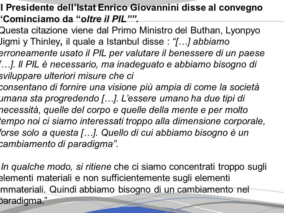 Il Presidente dell'Istat Enrico Giovannini disse al convegno Cominciamo da oltre il PIL .