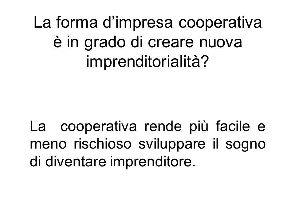 La forma d'impresa cooperativa è in grado di creare nuova imprenditorialità.