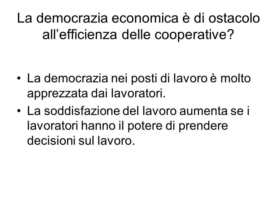 La democrazia economica è di ostacolo all'efficienza delle cooperative.