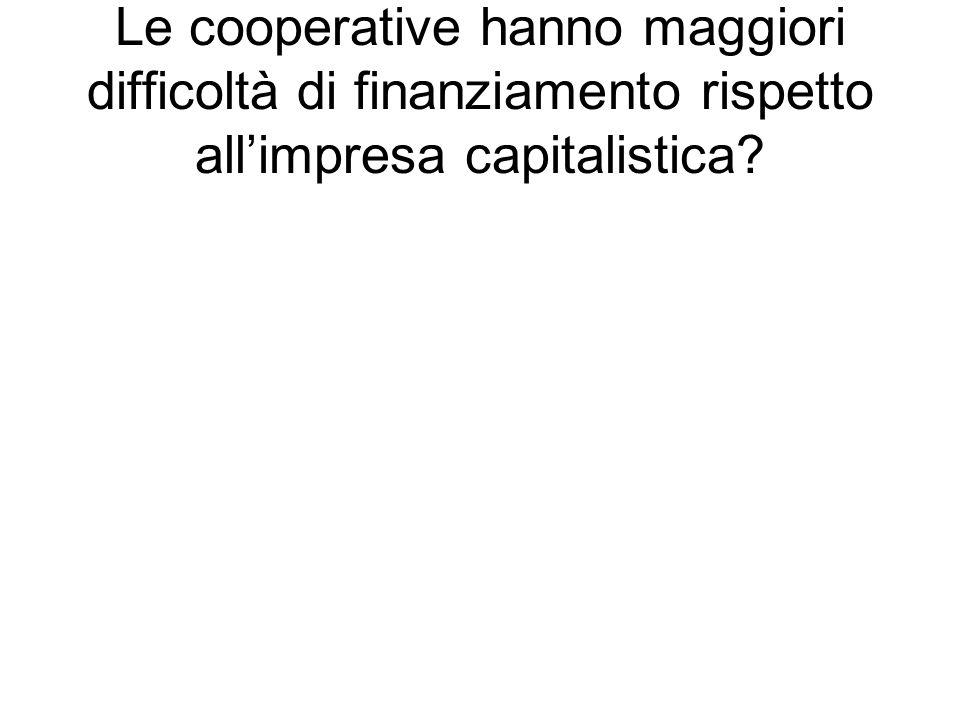 Le cooperative hanno maggiori difficoltà di finanziamento rispetto all'impresa capitalistica