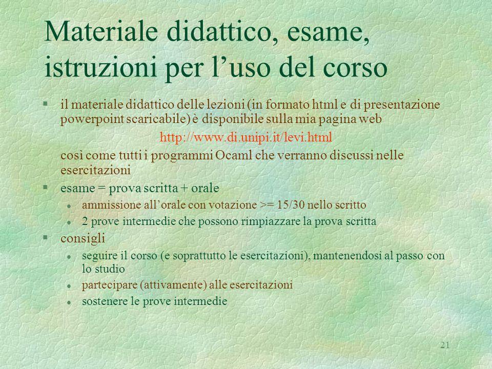 21 Materiale didattico, esame, istruzioni per l'uso del corso §il materiale didattico delle lezioni (in formato html e di presentazione powerpoint sca