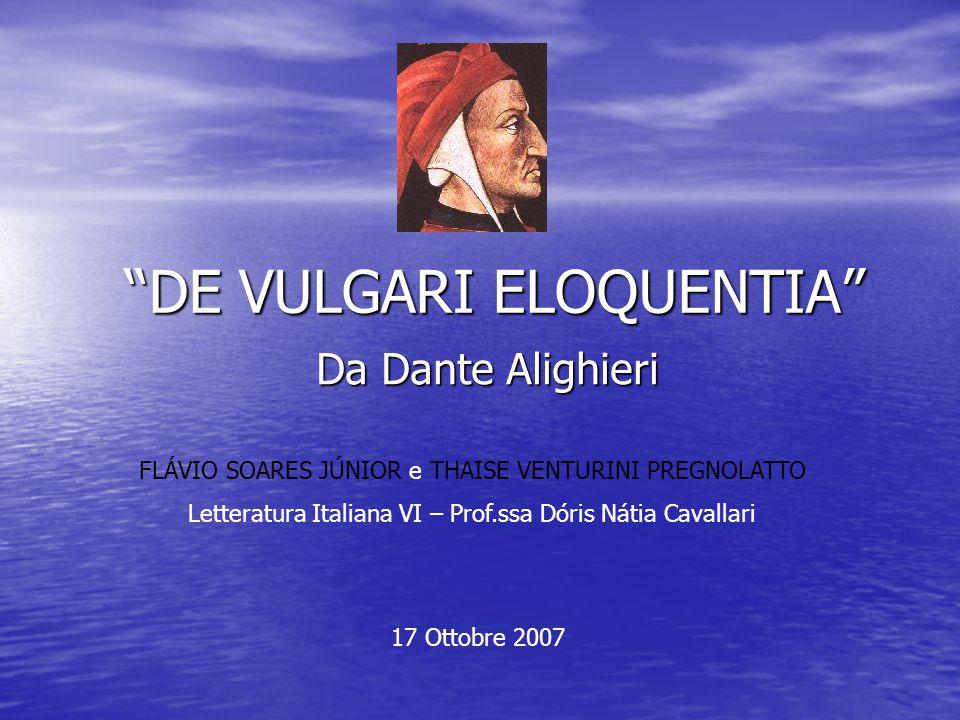 Dante tesse le lodi sulla priorità del latino nei confronti del volgare e determina per quest'ultimo i confini e le possibilità espressive.
