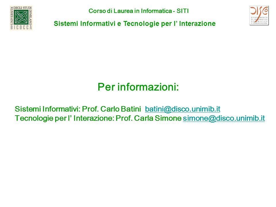 Corso di Laurea in Informatica - SITI Per informazioni: Sistemi Informativi: Prof.