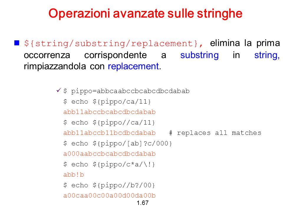 1.67 Operazioni avanzate sulle stringhe ${string/substring/replacement}, elimina la prima occorrenza corrispondente a substring in string, rimpiazzand