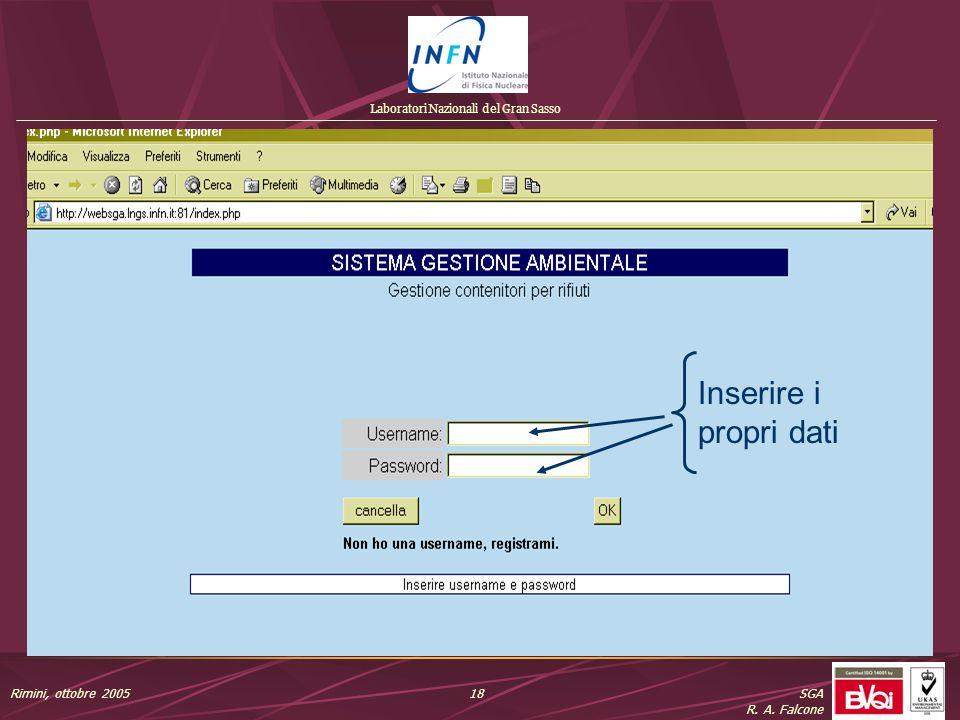 Laboratori Nazionali del Gran Sasso SGA R. A. Falcone 18Rimini, ottobre 2005 Inserire i propri dati